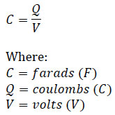 Capacitance in farads equals charge in coulombs divided by potential in volts.